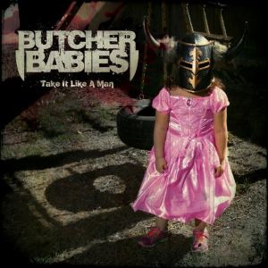 butcher babies - take it like a man - aout