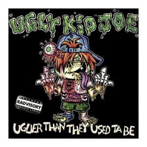 ugly kid joe uglier