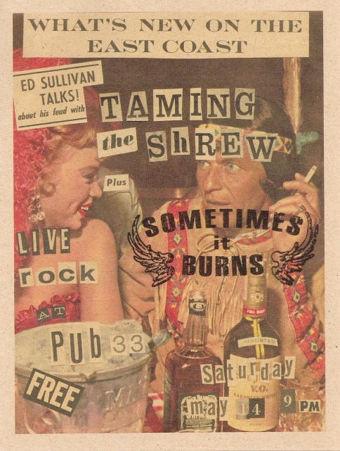 Flyer: Taming the Shrew & Sometimes it Burns at Pub 33, Saturday May 14, 2005