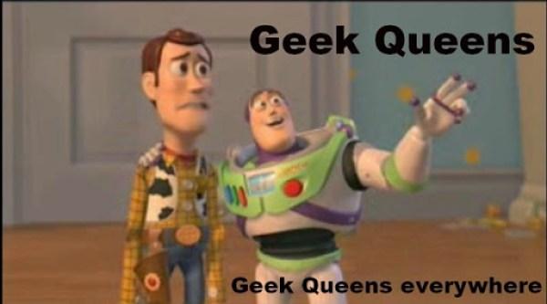 Geek Queens Everywhere