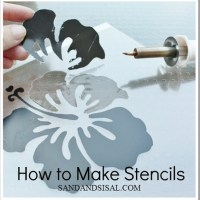 Stencils {How to Make Stencils}