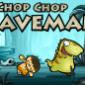 Descargar Chop Chop Cavernario para iPhone