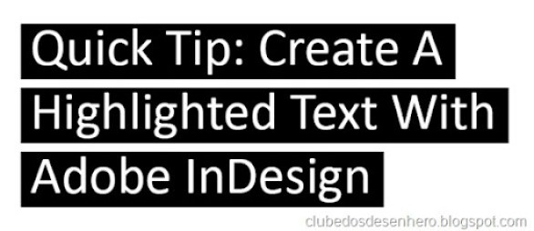 Dica bsica para criar um efeito de texto destacado com InDesign