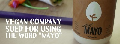 """Just Mayo: vegan company sued for using the word """"Mayo."""""""