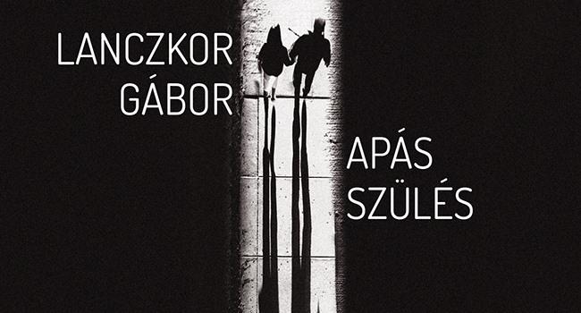 Az APÁS SZÜLÉS című regény bemutatója október 25-én lesz az Írók Boltjában.