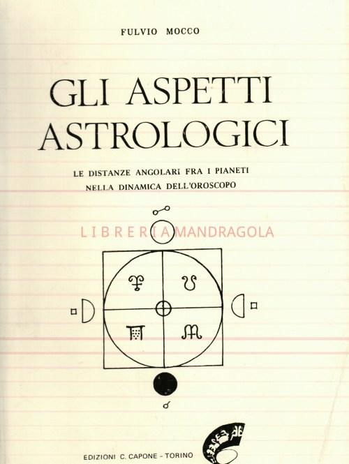 Gli Aspetti Astrologici, Fulvio Mocco, Edizioni Capone Torino