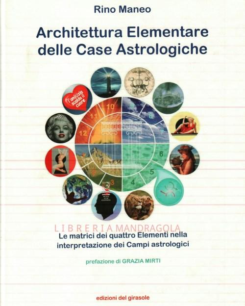 Architettura elementare delle Case Astrologiche, Rino Maneo