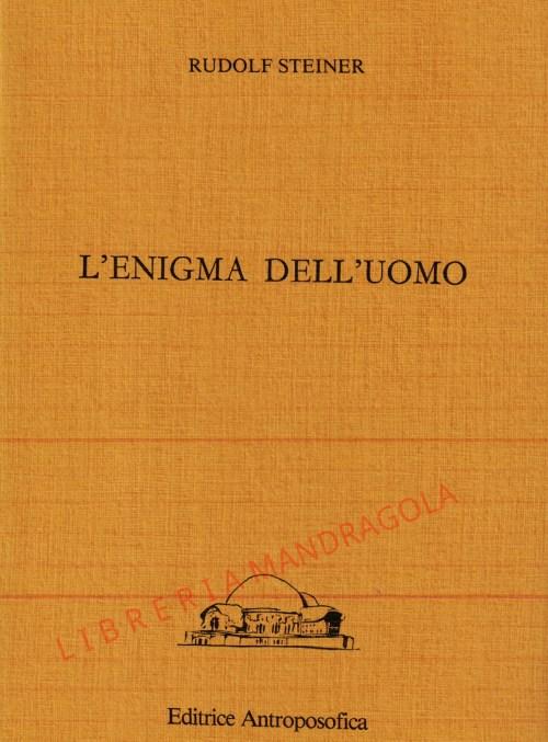L'Enigma dell'Uomo, Rudolf Steiner, Editrice Antroposofica