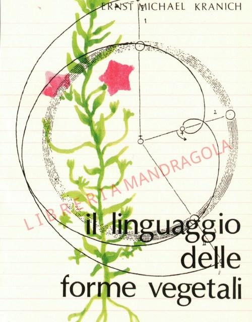 Il linguaggio delle Forme Vegetali, Ernst Michael Kranich, Editrice Antroposofica