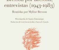Bresson Por Bresson, Entrevistas (1943-1983) (2015)