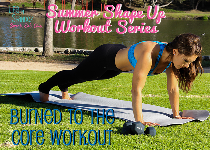 Summer Shape Up Series: Burned to the Core Workout