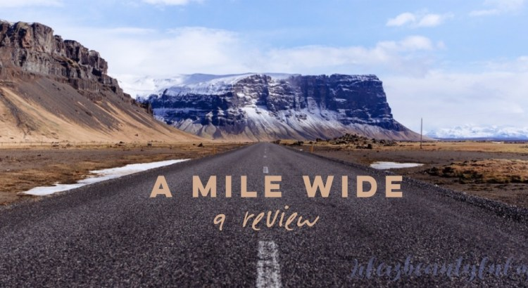 A Gospel That Matters. Check out this review of A Mile Wide