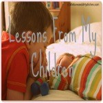 Lessons form my children