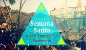 Semana Santa in San Juan del Sur, Nicaragua