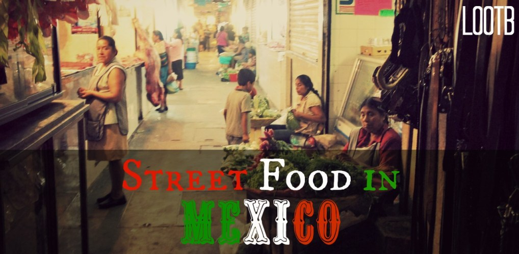 Life Out of the Box: Street Food in Mexico