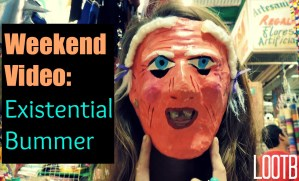 Life Out of the Box: Weekend Video