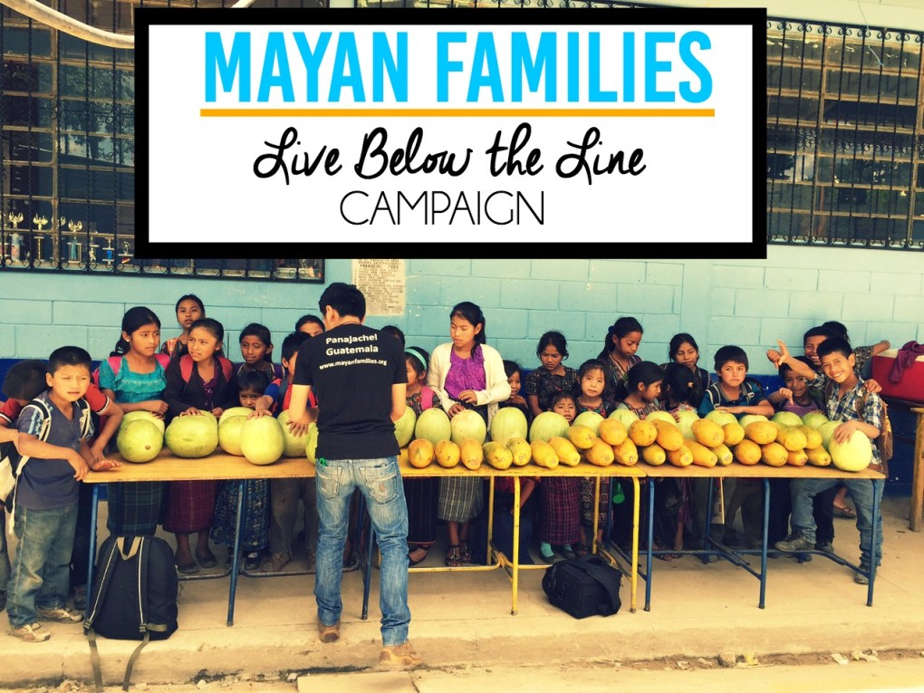 Mayan Families Live Below the Line Campaign