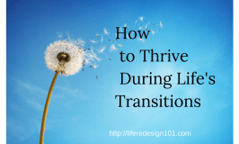 How to Thrive During Life's Transitions