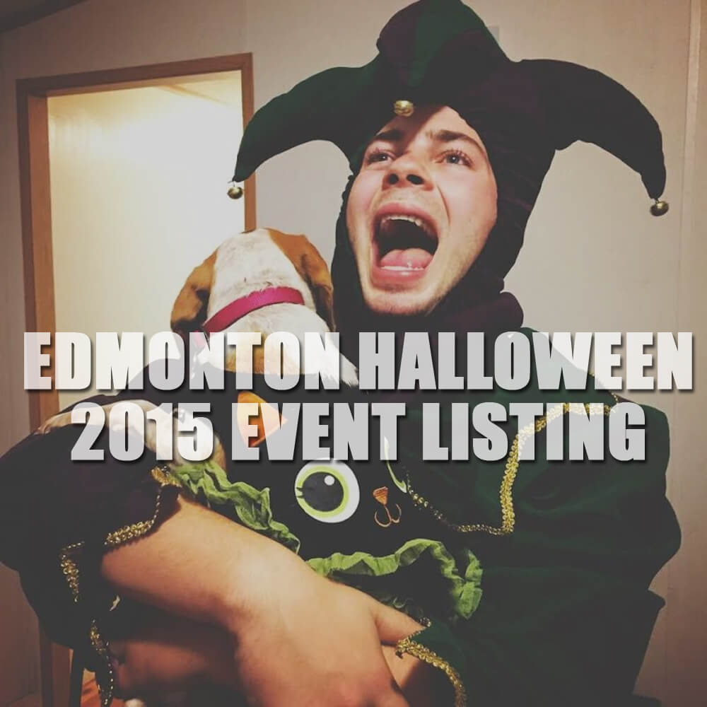 What to do for Halloween 2015: Edmonton (and area) Event Listing