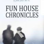 Fun House Chronicles - Linda B Myers