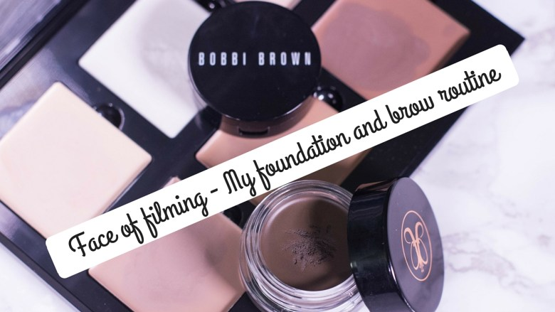 Face of filming - Foundation and brow routine