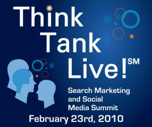 Think Tank Live Search Marketing and Social Media Summit
