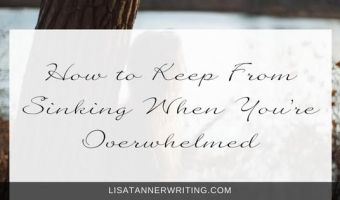Keep From Sinking When You're Overwhelmed