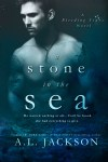 Blog Tour * A STONE IN THE SEA by A.L. Jackson * Review + Giveaway