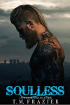* It's Live!! * SOULLESS (Lawless Part 2, King series book 4) by TM FRAZIER * RELEASE DAY BLITZ * BLOG TOUR * BOOK REVIEW *