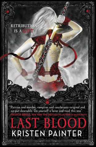 Review:  Last Blood (House of the Comarre #5) by Kristen Painter