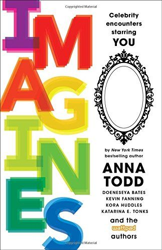 Imagines by Anna Todd, Doeneseya Bates, and many more authors! Anthology * New Release * Giveaway