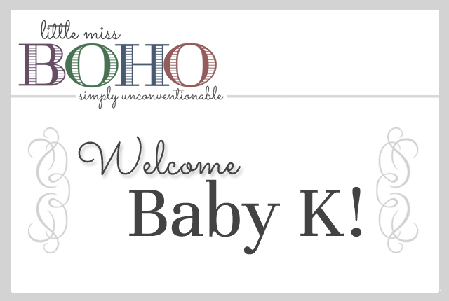 Welcome Baby K