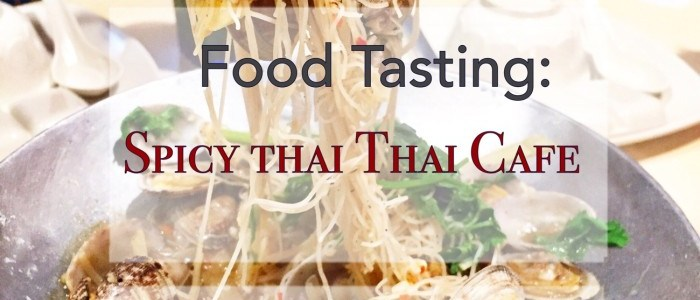 FOOD TASTING: SPICY THAI THAI