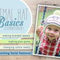 Animal Hat Basics: How to Attach Facial Features by Little Monkeys Crochet     Learn how to make a pom pom, how to change colors neatly in the round, how to make braided tassels for your earflaps, and how to attach facial features in this multi-part series by Little Monkeys Crochet.