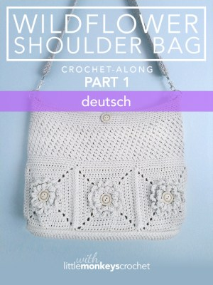 Wildflower Shoulder Bag CAL (Part 1 of 3) - Deutsch |  Free Crochet Purse Pattern by Little Monkeys Crochet
