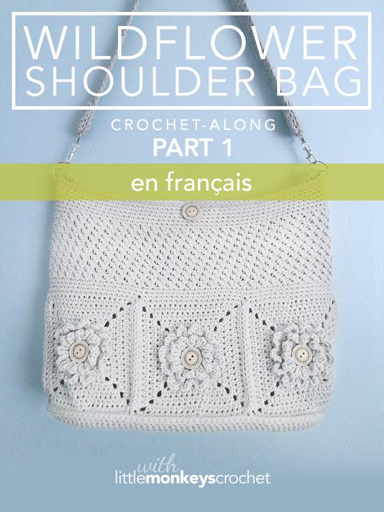 Wildflower Shoulder Bag CAL (Part 1 of 3) - Français |  Free Crochet Purse Pattern by Little Monkeys Crochet