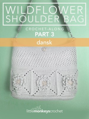 Wildflower Shoulder Bag CAL (Part 3 of 3) - Dansk (Danish)  |  Free Crochet Purse Pattern by Little Monkeys Crochet