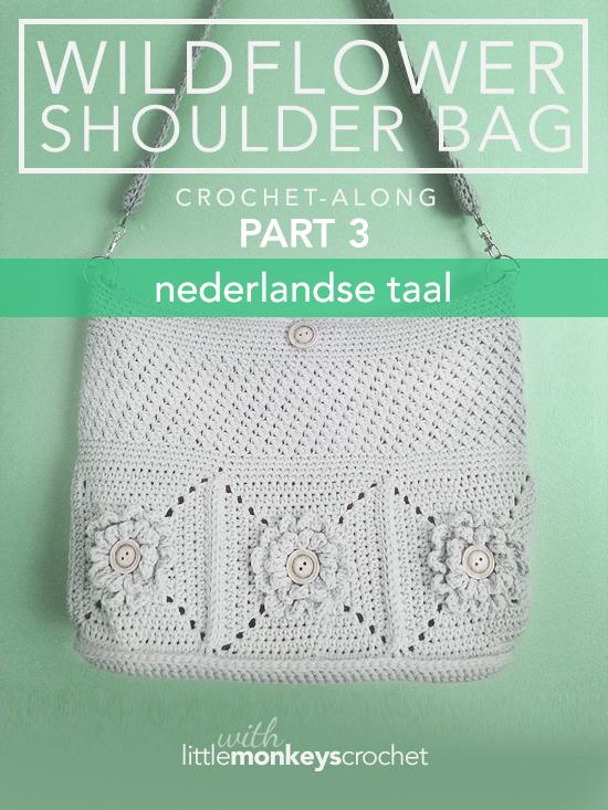 Wildflower Shoulder Bag CAL (Part 3 of 3) - Nederlandse (Dutch)     Free Crochet Purse Pattern by Little Monkeys Crochet