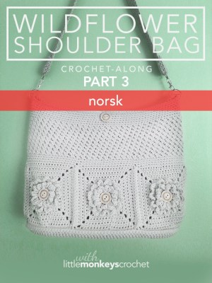 Wildflower Shoulder Bag CAL (Part 3 of 3) - Norsk (Norwegian)  |  Free Crochet Purse Pattern by Little Monkeys Crochet