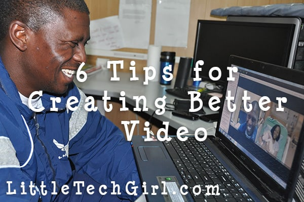 6 Tips for Creating Better Video at Home or On the Go