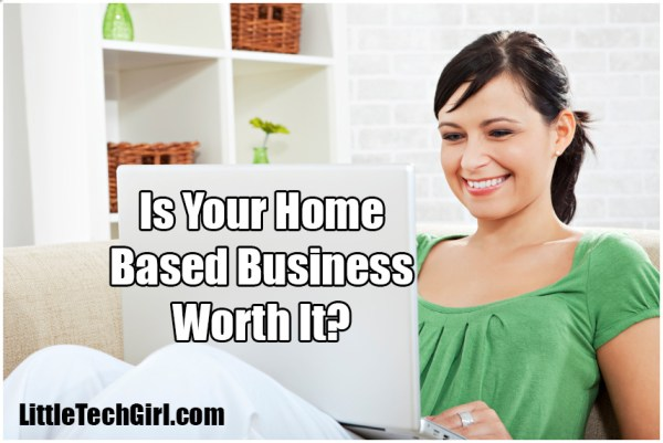 is_your_home_biz_worth_it