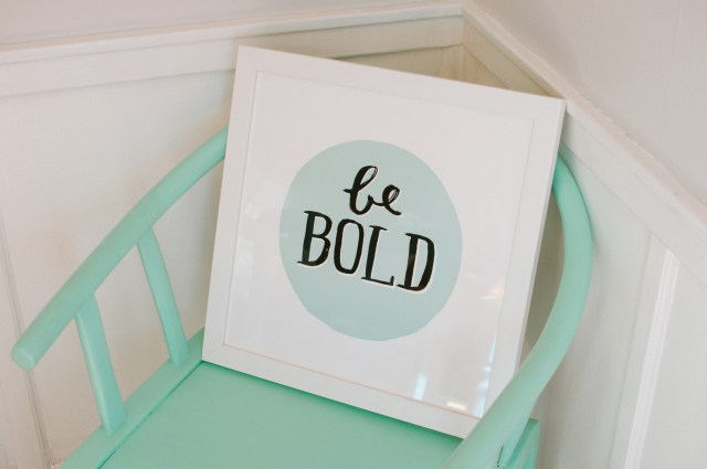 Be Bold by Kelly Nasuta