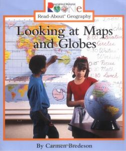 Looking at Maps and Globes Rookie Read about Geography
