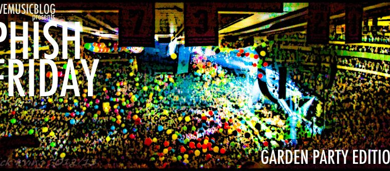 phish-friday-garden-party