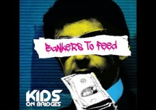 "VIDEO: Kids on Bridges ""Bankers to Feed"""