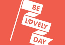 WHATS ON: Be Lovely Day   Everywhere!   23.01.16