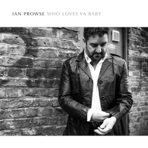 ian prowse who loves ya baby