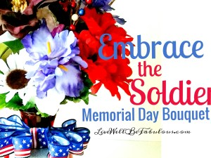 Embrace-the-Soldier-Memorial-Day-Bouquet-Featured-LiWBF