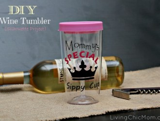 Wine Tumbler – Mommy's Sippy Cup (Silhouette Project)