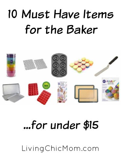 10 Must Have's for the Baker
